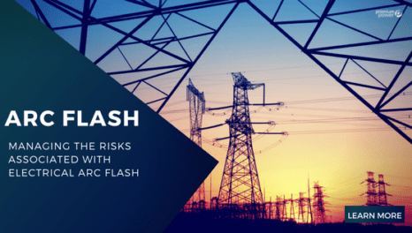 MANAGING THE RISKS ASSOCIATED WITH ELECTRICAL ARC FLASH