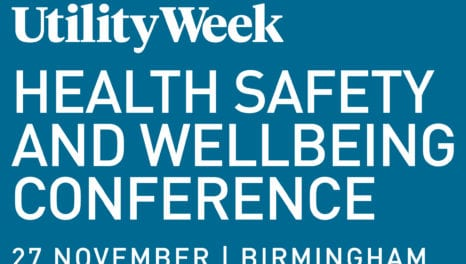 Utility Week Health, Safety & Wellbeing Conference